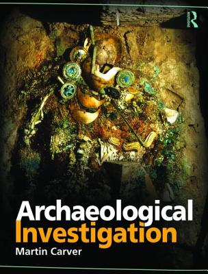 Archaeological Investigation By Carver, Martin