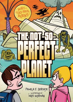 The Not-So-Perfect Planet By Service, Pamela F./ Gorman, Mike (ILT)